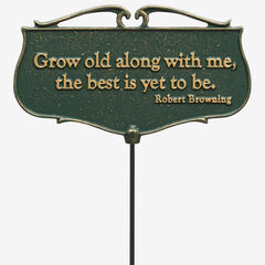 Grow Old Along With Me Garden Poem Sign, GREEN GOLD